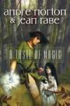 A Taste of Magic - Andre Norton, Jean Rabe