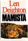 Mamista - Len Deighton