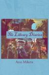 The Library Diaries - Ann Miketa