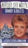 Murder, She Wrote: Brandy and Bullets - Jessica Fletcher;Donald Bain
