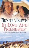 In Love and Friendship - Benita Brown