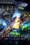 The Riss Challenge: Book V in the Riss Series - C. R. Daems