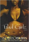 Bad Girlz: A Novel - Shannon Holmes,  Malaika Adero (Editor)