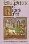 THE POTTER'S FIELD The Seventeenth Chronicle of Brother Cadfael. - ELLIS PETERS