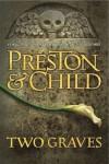 Two Graves - Douglas Preston Lincoln Child