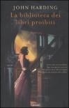 La biblioteca dei libri proibiti - John  Harding, Stefano Beretta