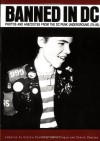 Banned in DC: Photos and Anecdotes from the DC Punk Underground (79-85) - Sharon Cheslow