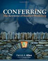 Conferring: The Keystone of Reader's Workshop - Patrick A. Allen