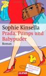 Prada, Pumps und Babypuder - Sophie Kinsella