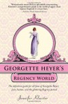 Georgette Heyer's Regency World - Jennifer Kloester
