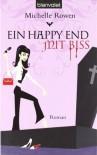 Ein Happy-End mit Biss - Michelle Rowen