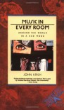 Music in Every Room: Around the World in a Bad Mood - John Krich