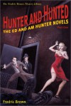 Hunter and Hunted: The Ed and Am Hunter Novels (Frederic Brown Mystery Library) - Fredric Brown