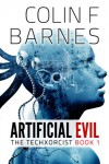 Artificial Evil - Colin F. Barnes