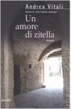 Un amore di zitella - Andrea Vitali