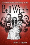 Authenticated History Of The Bell Witch - M.V. Ingram