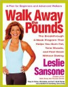 Walk Away the Pounds: The Breakthrough 6-Week Program That Helps You Burn Fat, Tone Muscle, and Feel Great Without Dieting - Leslie Sansone