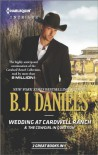 Wedding at Cardwell Ranch & The Cowgirl in Question - B.J. Daniels