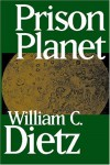 Prison Planet - William C. Dietz