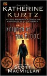 Knights of the Blood - Katherine Kurtz, Scott MacMillan