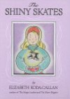 The Shiny Skates (Magic Charm Books) - Elizabeth Koda-Callan