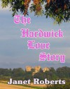 The Hardwick Love Story - Janet  Roberts