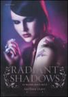 Radiant shadows. Sublime oscurutà - Melissa Marr