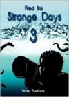 Strange Days - Band 3 - Fred Ink