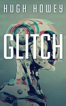Glitch: A Short Story (Kindle Single) - Hugh Howey