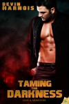 Taming the Darkness - Devin Harnois
