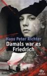 Damals war es Frieddrich - Wolfgang Vogelsaenger, Hans Peter Richter