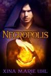 Necropolis - Xina Marie Uhl