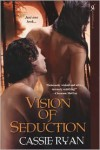 Vision of Seduction - Cassie Ryan