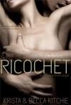 Ricochet (Addicted, #1.5) - Krista Ritchie, Becca Ritchie