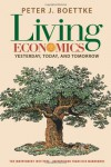 Living Economics: Yesterday, Today, and Tomorrow - Peter J. Boettke