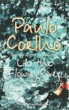 Like the Flowing River: Thoughts and Reflections - Paulo Coelho