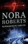 HERMANOS DE SANGRE - Nora ROBERTS