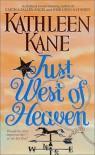 Just West of Heaven - Kathleen Kane