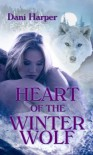 Heart of the Winter Wolf - Dani Harper