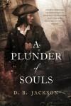 A Plunder of Souls - D.B. Jackson