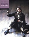 The Oxford Illustrated History of Theatre (Oxford Illustrated Histories) - John Russell Brown