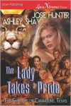The Lady Takes a Pride [The Shifters of Catamount, Texas 1] (Siren Publishing Lovextreme Forever) - Josie Hunter, Ashley Shay