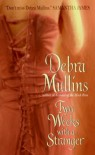Two Weeks With a Stranger (Avon Romantic Treasure) - Debra Mullins