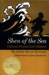 Shen of The Sea : Chinese Stories for Children - Arthur Bowie Chrisman, Else Hasselriis