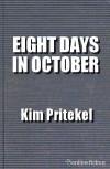 Eight Days in October - Kim Pritekel