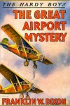 The Great Airport Mystery (Hardy Boys, #9) - Franklin W. Dixon