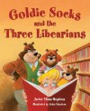 Goldie Socks and the Three Libearians - Jackie Mims Hopkins