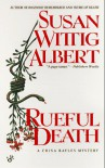 Rueful Death - Susan Wittig Albert