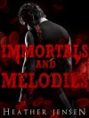 Immortals And Melodies - Heather Jensen