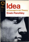 Idea: A Concept in Art Theory - Erwin Panofsky